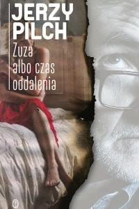 """Pokątna literatura erotyczna na pół gwizdka, czyli """"Zuza"""" Jerzego Pilcha"""