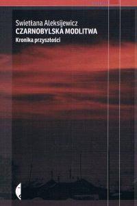 Swietłana Aleksijewicz Czarnobylska modlitwa okładka