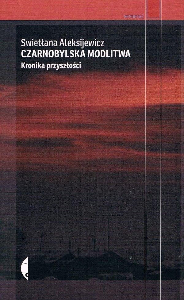 """Swietłana Aleksijewicz """"Czarnobylska modlitwa"""""""