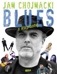 """Choochie Coochie Man, czyli """"Blues z kapustą"""" J. Chojnackiego"""