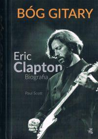Ploty obluesie, czyli biografia Erica Claptona