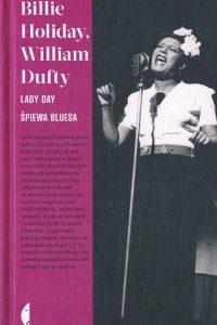"Strange fruit, czyli ""Lady Day śpiewa bluesa"" Billie Holiday iWilliama Dufty'ego"