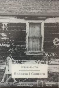"""Jedna z najśmielszych książek, czyli """"Sodoma i Gomora"""" Marcela Prousta"""