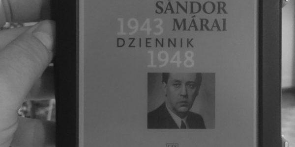 """Europę zniszczył prostak, czyli """"Dziennik 1943–1948"""" Sándora Máraiego"""
