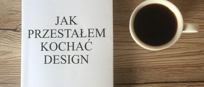 """Nie znam się na fontach, czyli """"Jak przestałem kochać design"""" Marcina Wichy"""