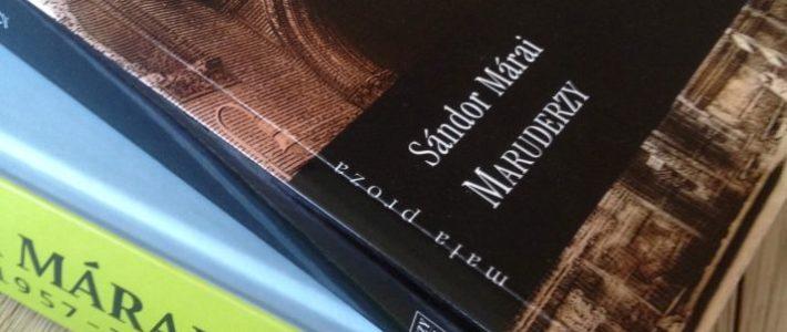 """Zmierzch kultury mieszczańskiej, czyli """"Maruderzy"""" Sándora Máraiego"""