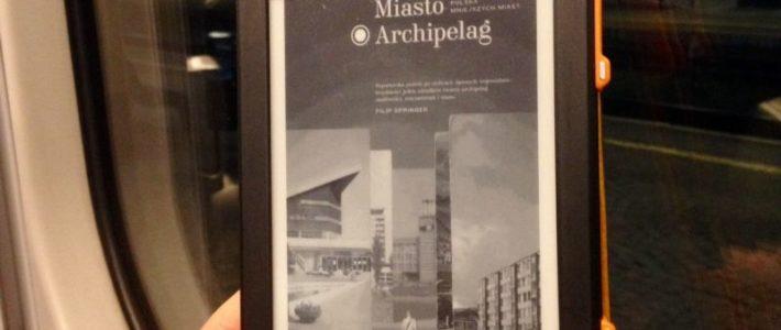 """Samotność trzydziestolatka, czyli """"Miasto Archipelag"""" Filipa Springera"""