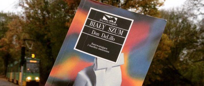 """Katastrofy na próbę, czyli """"Biały szum"""" Dona DeLillo"""