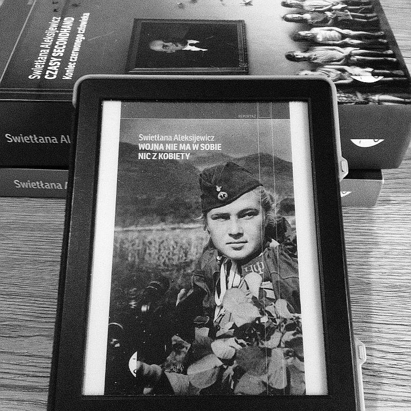 Aleksijewicz - Wojna nie ma w sobie nic z kobiety