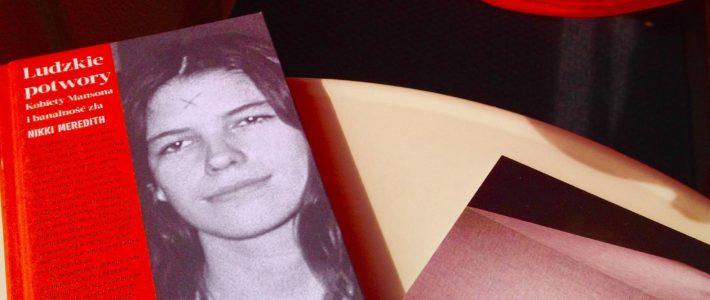 """Kobiety Mansona, czyli """"Ludzkie potwory"""" Nikki Meredith"""